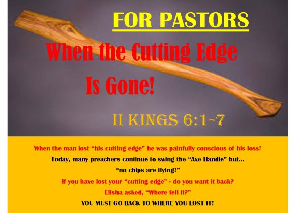 Sunday School Lesson: FOR PASTORS: WHEN THE CUTTING EDGE IS GONE