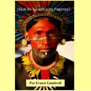 Lección  de la Escuela Dominical: ¿Qué Sucede con los Paganos?